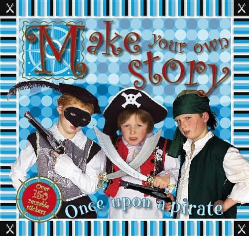 Make Your Own Story Once Upon a Pirate ebook