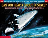 img - for Scholastic Question & Answer: Can You Hear a Shout in Space? book / textbook / text book