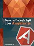 Desarrollo web ágil con Angular.js (Spanish Edition)
