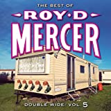 : Double Wide: Vol. 5 - The Best of Roy D. Mercer