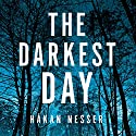 The Darkest Day Audiobook by Håkan Nesser, Sarah Death - translator Narrated by Martin Wenner