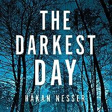 The Darkest Day Audiobook by Håkan Nesser, Sarah Death - translator Narrated by Martin Wenner
