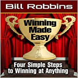 Winning Made Easy: Four Simple Steps to Winning at Anything