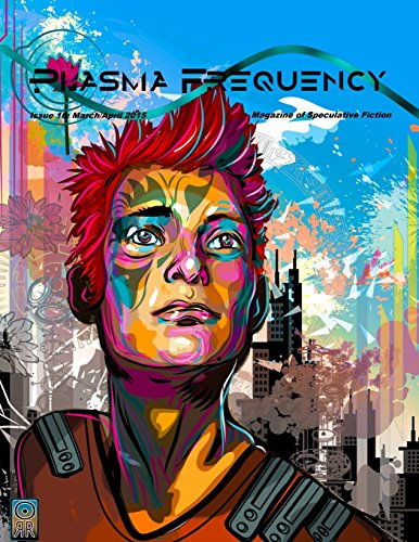 Plasma Frequency Magazine: Issue 16: March/April 2015 (Volume 16)