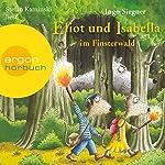 Eliot und Isabella im Finsterwald (Eliot und Isabella 4) | Ingo Siegner