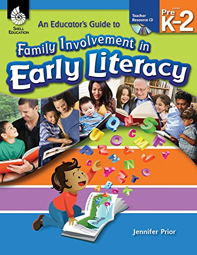 An Educator's Guide to Family Involvement in Early Literacy (Classroom Resources)