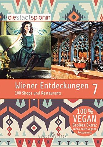 Wiener Entdeckungen 7: 100 neue Shops und Restaurants