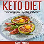 Keto Diet: The Ultimate Guide for Rapid Weight Loss, Fat Burning and Low Carb Nutrition + 52 Recipes & Meal Plan | Harry Wells