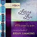 Letters of Love from Peter, John, and Jude: The Passion Translation Audiobook by Brian Simmons Narrated by Brian Simmons