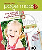 Scrapbook Page Maps 2: More Sketches for Creative Layouts and Cards