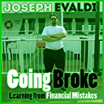 Going Broke: Learning from Financial Mistakes: Money: Learning the Basics, Book 1 | Joseph Evaldi