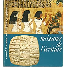 Naissance de l'écriture : cunéiformes et hiéroglyphes : [exposition], Galeries nationales du Grand Palais, 7 mai-9 août 1982