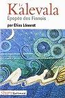 Le Kalevala : Epopée des Finnois par Lönnrot
