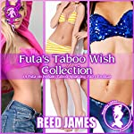 Futa's Taboo Wish Collection: The Futa-Fairy Collection, Book 1 | Reed James