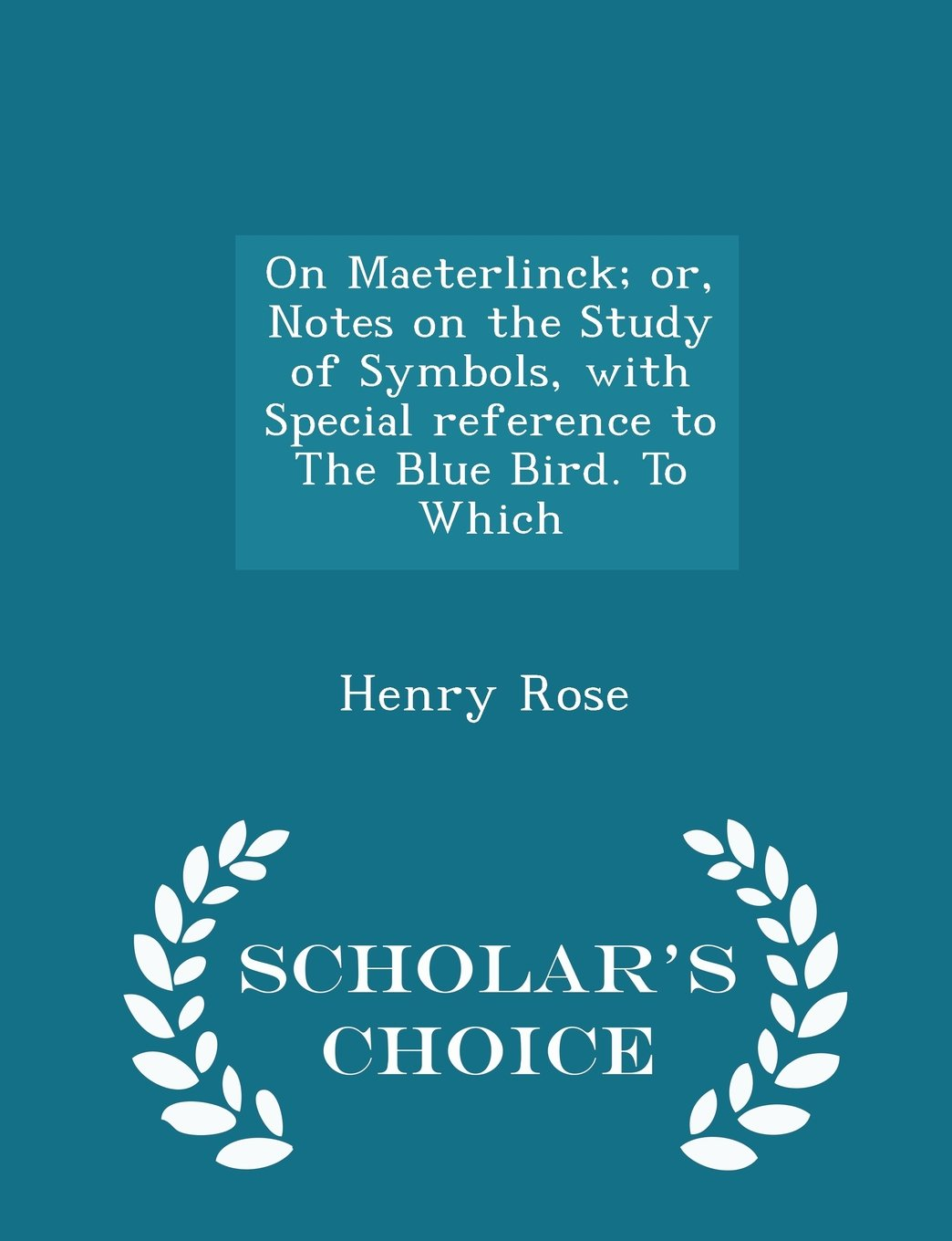 On Maeterlinck Or Notes On The Study Of Symbols With Special