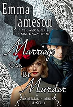 Marriage Can Be Murder (Dr. Benjamin Bones Mysteries Book 1) by [Jameson, Emma]