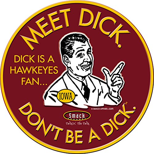 - Smack Apparel Iowa State Football Fans. Don't Be A Dick. Embossed Metal Man Cave Sign