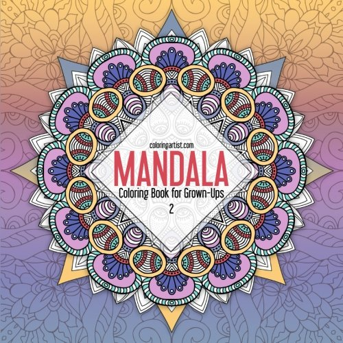 Mandala Coloring Book for Grown-Ups 2: Magic Patterns & Designs To Color For Meditation And Art Therapy (Volume 2) pdf epub