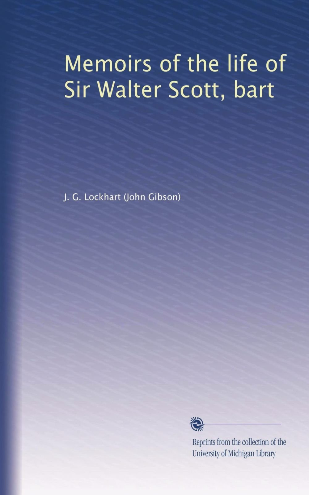 Memoirs of the life of Sir Walter Scott, bart (Volume 7) pdf epub