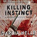 Killing Instinct: Michael Sykora Novel Audiobook by Darcia Helle Narrated by Ted Brooks