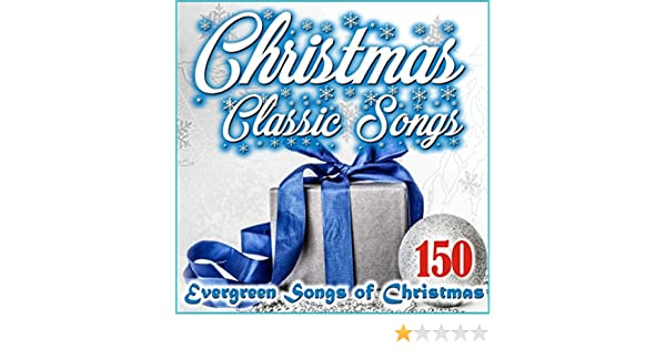 christmas classic songs 150 evergreen songs of christmas by various artists on amazon music amazoncom - Christmas Classic Songs