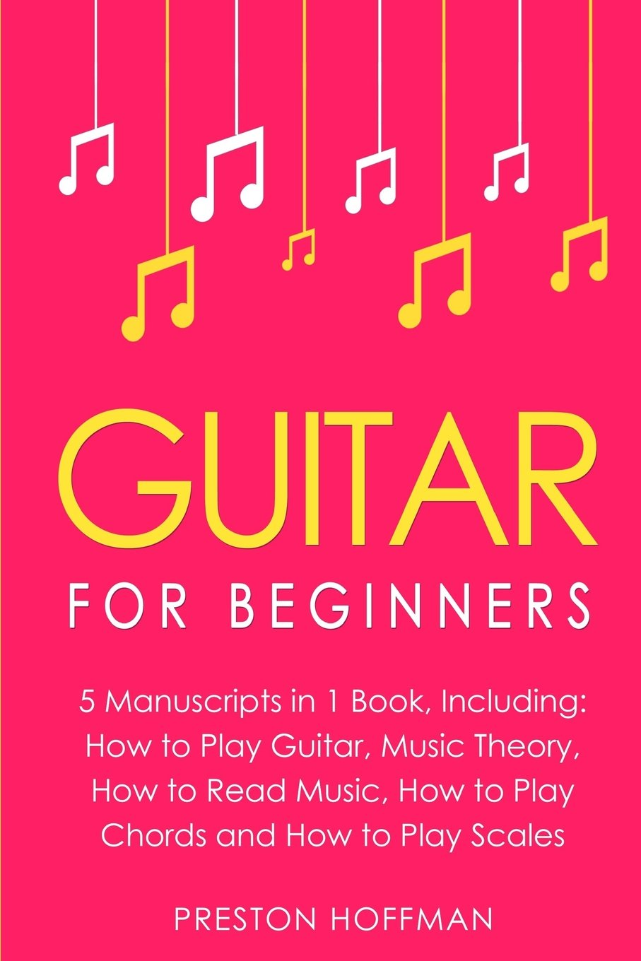 Guitar For Beginners Bundle The Only 5 Books You Need To Learn