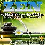 Zen: A Mindfulness Meditation: Happiness, Buddhism, Focus, & Mind | ASH Publishing,Zeus Milton