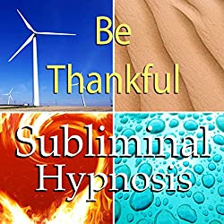 Be Thankful Subliminal Affirmations