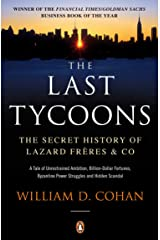 The Last Tycoons: The Secret History of Lazard Frères & Co. Kindle Edition
