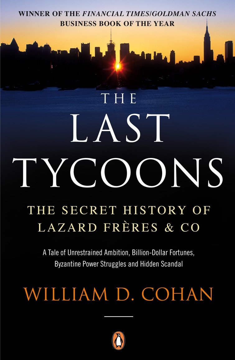 The Last Tycoons: The Secret History of Lazard Frères & Co PDF