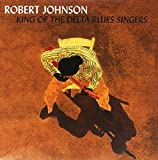 King of the Delta Blues Singers 1 & 2