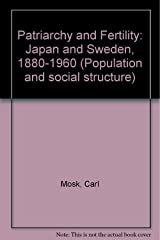 Patriarchy and fertility: Japan and Sweden, 1880-1960 (Population and social structure) Hardcover