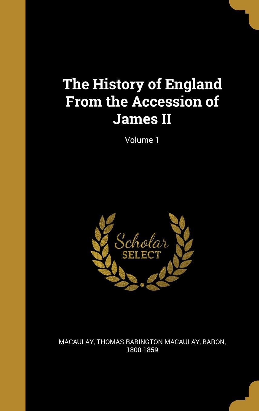 The History of England from the Accession of James II; Volume 1 ebook