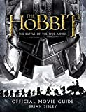 """The Hobbit - the Battle of the Five Armies - Official Movie Guide"""
