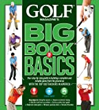 Golf Magazine's Big Book of Basics 1st Edition