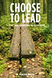 Choose to Lead: A 28-Day Guide to Awakening the Leader Within by Kathleen Schafer (2015-10-21)