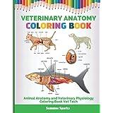Veterinary Anatomy Coloring Book: Animal Anatomy and Veterinary Physiology Coloring Book Vet Tech