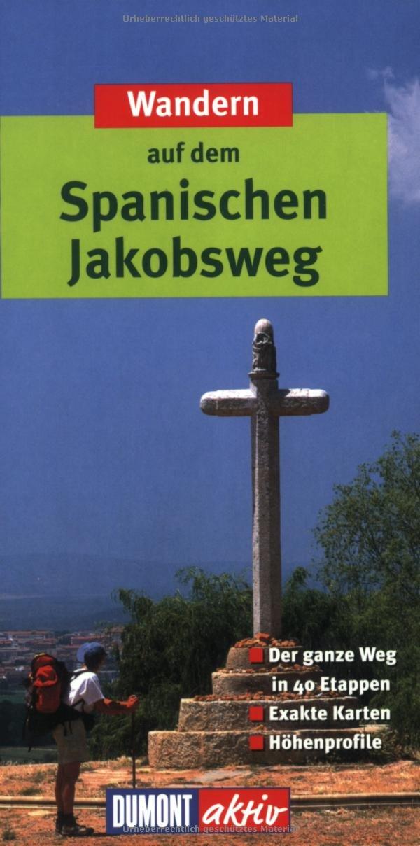 Wandern auf dem Spanischen Jakobsweg (DuMont Wanderführer)