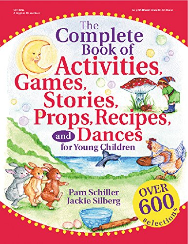 The Complete Book of Activities, Games, Stories, Props, Recipes, and Dances: For Young Children