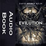 The Evilution: Rise of the Antichrist: Dark Tomes, Book 1 | David Reuben Aslin