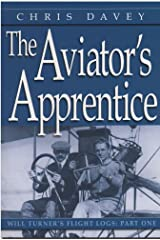The Aviator's Apprentice (The Will Turner Novels Book 1) Kindle Edition
