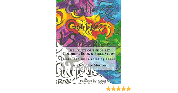 Amazon.com: The Fruits Of The Spirit Coloring Book & Bible Study: More Than  Just A Coloring Book! (Artistic Bible Lessons) (Volume 1) (9780692708149):  Murrow, Mrs. Debra Lee: Books
