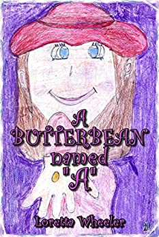 "A Butterbean Named ""A"" by [Wheeler, Loretta]"