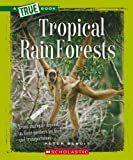 Tropical Rain Forests (New True Books: Ecosystems (Paperback))