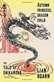 autumn princess dragon child book 2 in the tale of shikanoko the tale of shikanoko series