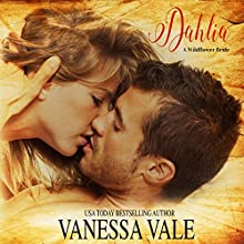 Dahlia: A Wildflower Bride, Book 3 Audiobook by Vanessa Vale Narrated by Kylie Stewart