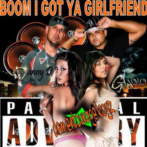 Boom I Got Your Girlfriend (Danny D Remix) (feat. Danny D, Gigolo & Jam Pony Express) - Single (Jam Pony Express)