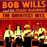 Bob Wills & The Texas Playboys Greatest Hits