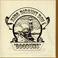 King Biscuit Boy/ Gooduns