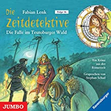 Die Falle im Teutoburger Wald (Die Zeitdetektive 16) Hörbuch von Fabian Lenk Gesprochen von: Stephan Schad